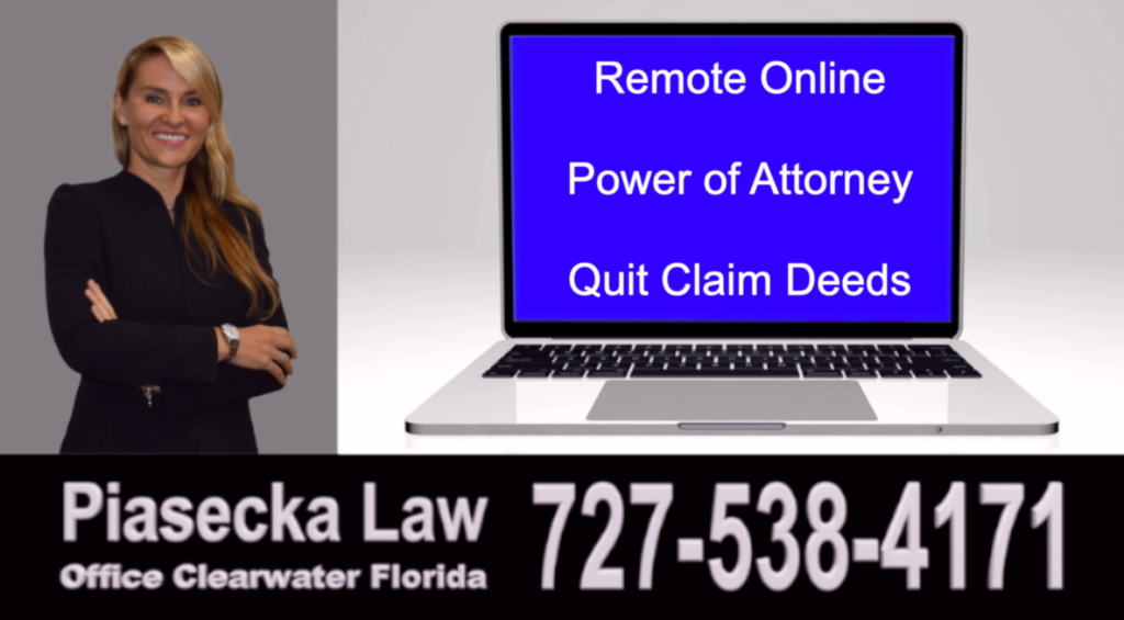 Remote, Online, Power of Attorney, Quit Claim Deeds, Florida, Internet, Attorney, Lawyer, Agnieszka Piasecka, Aga Piasecka, Piasecka